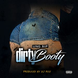 Ung Sip - Dirty Booty