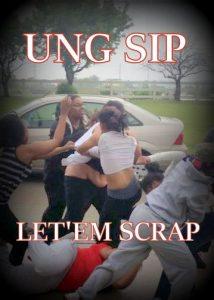 Ung Sip - Let'Em Scrap